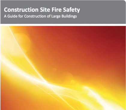 Construction Site Fire Safety: A Guide for Construction of Large Buildings