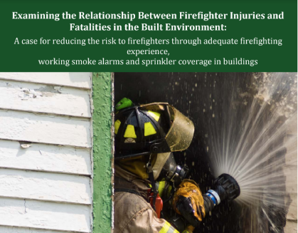 Examining the Relationship Between Firefighter Injuries and Fatalities in the Built Environment: A case for reducing the risk to firefighters through adequate firefighting experience, working smoke alarms and sprinkler coverage in buildings