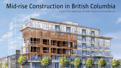 Mid-Rise Construction in British Columbia – A case study based on the Remy Project in Richmond, BC