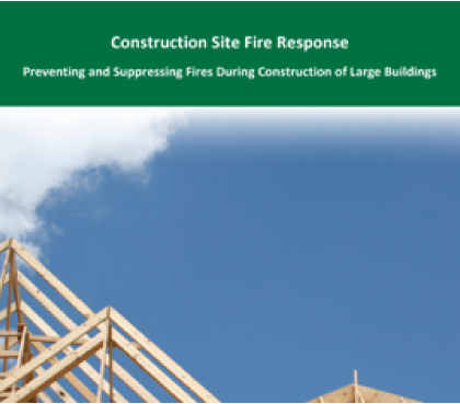 Construction Site Fire Response: Preventing and Suppressing Fires During Construction of Large Buildings